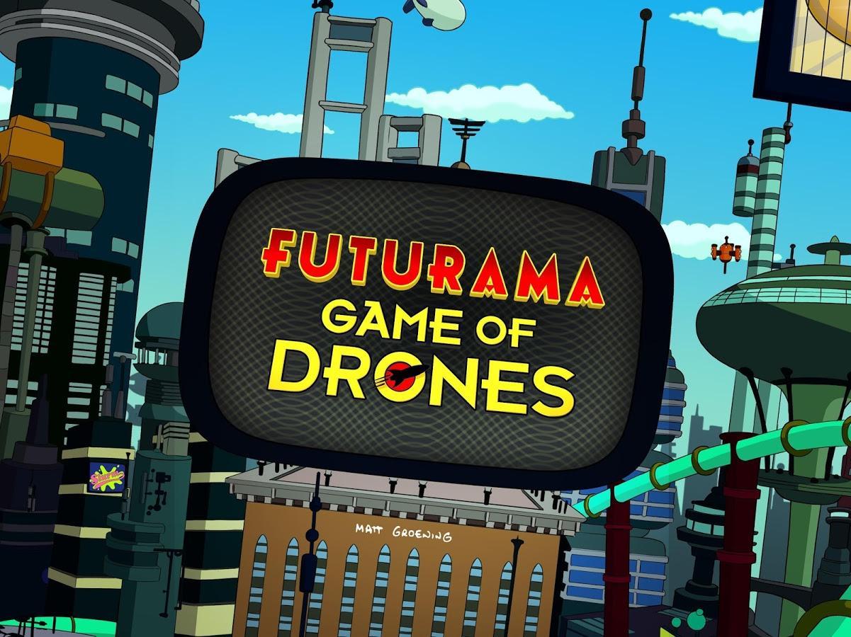 Futurama : Game of Drones