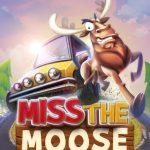 Miss the Moose